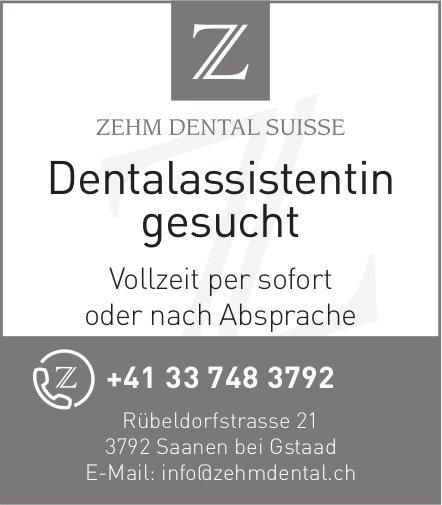 Dentalassistentin gesucht - Zehm Dental Suisse, Saanen