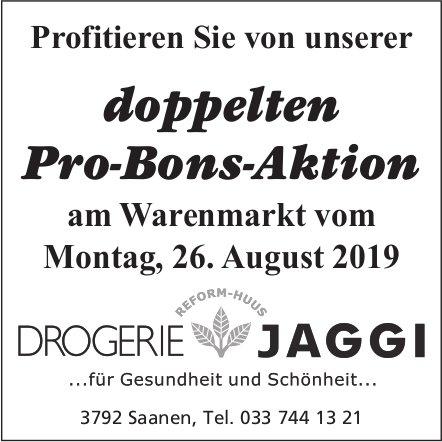 Doppelte Pro-Bons-Aktion, Drogerie Jaggi, am Warenmarkt, 26. August, Saanen