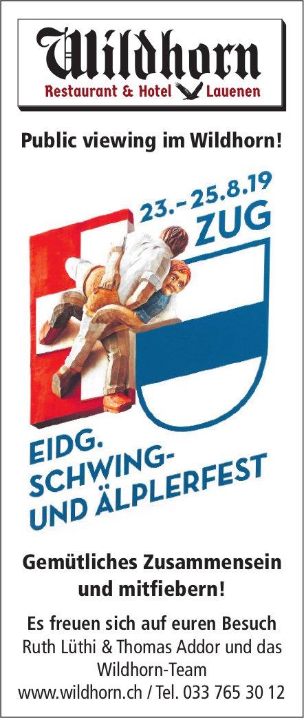 Public Viewing zum Eidg. Schwing- und Älplerfest, 23. - 25. August, Hotel Wildhorn, Lauenen
