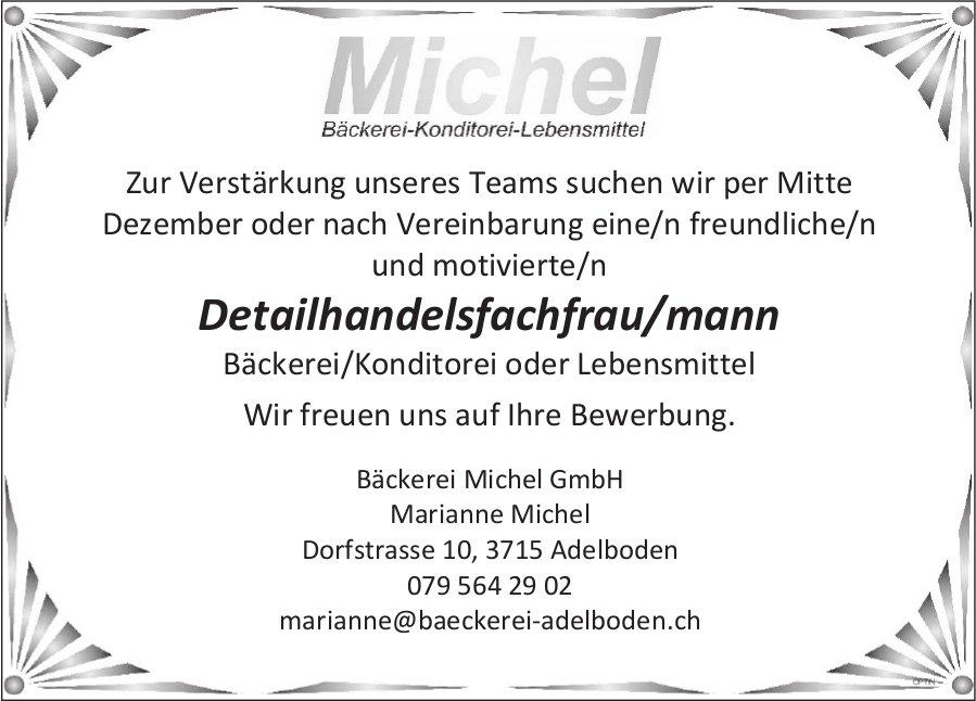 Detailhandelsfachfrau/mann, BäckereiMichelGmbH, Adelboden, gesucht