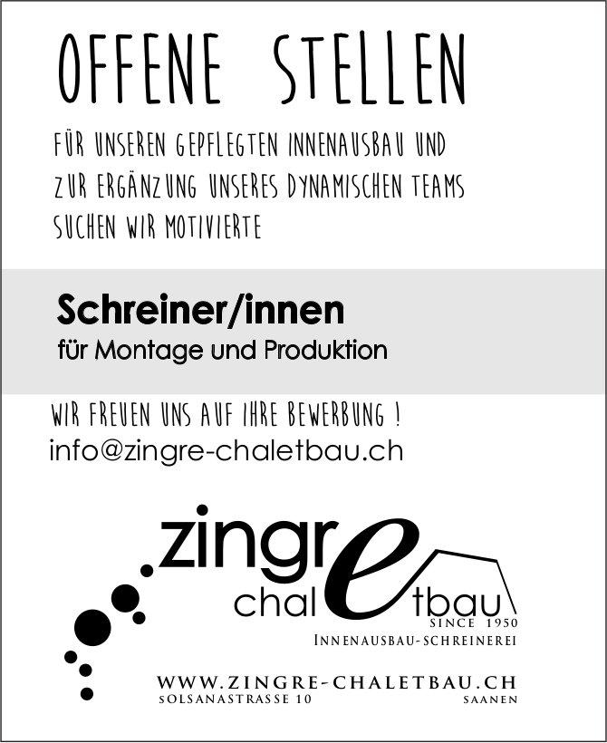 Schreiner/innen für Montage und Produktion, Zingre Chaletbau, Saanen, gesucht