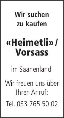 «Heimetli» / Vorsass im Saanenland, zu kaufen gesucht