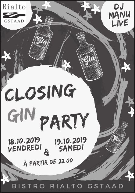 CLOSING GIN PARTY, 18./19. Oktober, Bistro Rialto Gstaad