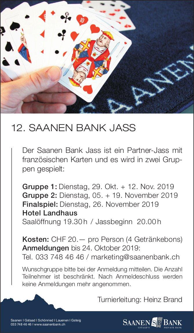 12. Saanen Bank Jass, dienstags 29. Oktober bis 26. November, Hotel Landhaus, Saanen