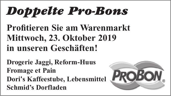 Doppelte Pro-Bons, Warenmarkt, 23. Oktober
