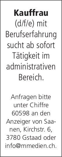 Kauffrau (d/f/e) mit Berufserfahrung sucht ab sofort Tätigkeit im administrativen Bereich