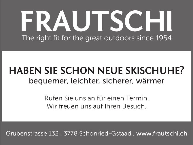 FRAUTSCHI, Schönried - HABEN SIE SCHON NEUE SKISCHUHE?