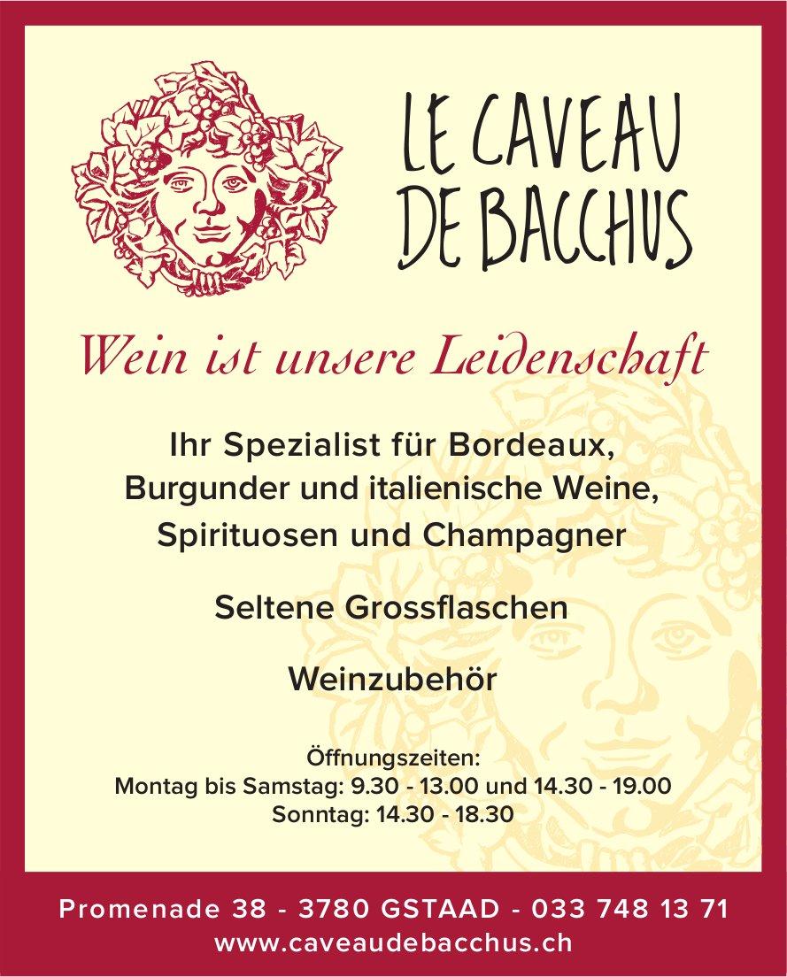 LE CAVEAU DE BACCHUS, GSTAAD - Wein ist unsere Leidenschaft