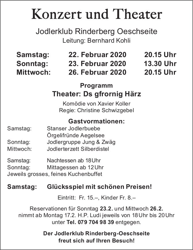 Konzert und Theater, Ds gfrornig Härz, 22./23. + 26. Februar, Jodlerklub Rinderberg Oeschseite