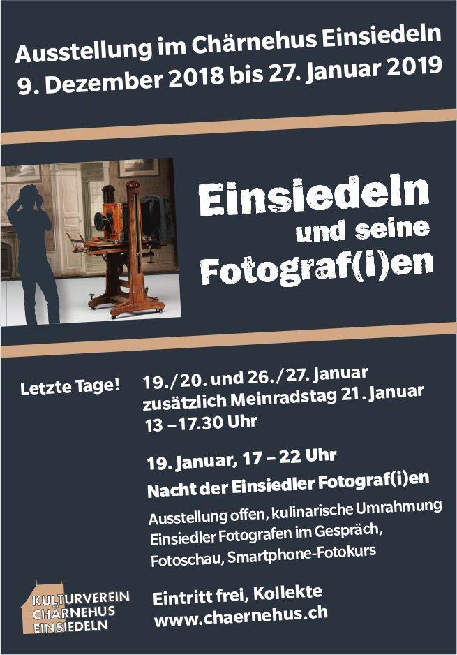 Einsiedeln und seine Fotograf(i)en, 19./20. & 26./27. Jan., Chärnehus Einsiedeln