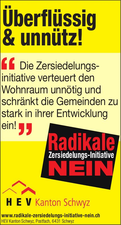 Überflüssig & unnütz! Radikale Zersiedelungs-Initiative Nein, HEV Kt. SZ