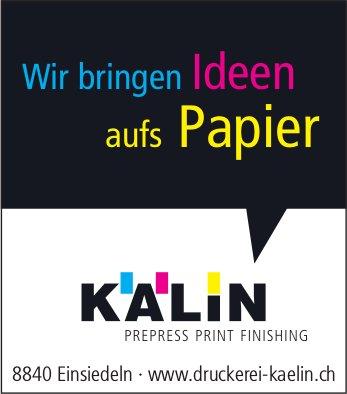 Wir bringen Ideen aufs Papier, Druckerei Kälin