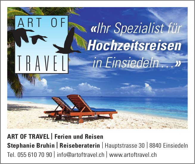 «Ihr Spezialist für Hochzeitsreisen in Einsiedeln…», ART OF TRAVEL
