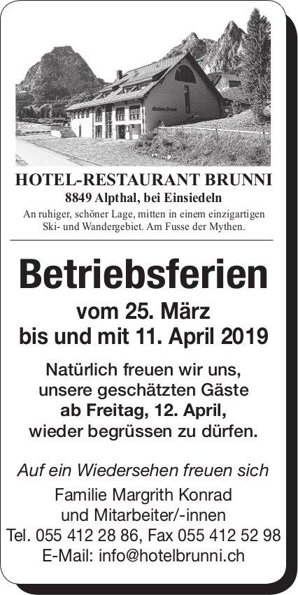 Betriebsferien, 25. März - 11. April, Hotel-Restaurant Brunni