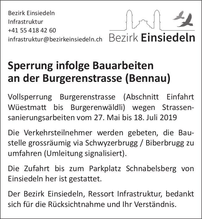 Bezirk Einsiedeln: Sperrung infolge Bauarbeiten an der Burgerenstrasse (Bennau)