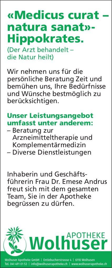 Wolhuser Apotheke GmbH - «Medicus curat – natura sanat»- Hippokrates.
