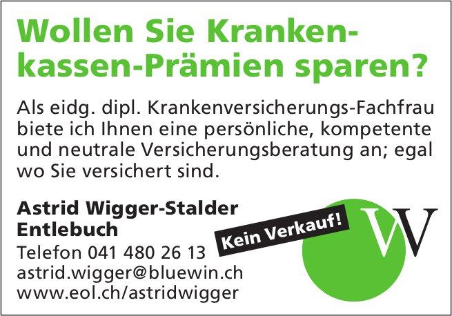 Astrid Wigger-Stalder Entlebuch - Wollen Sie Krankenkassen-Prämien sparen?