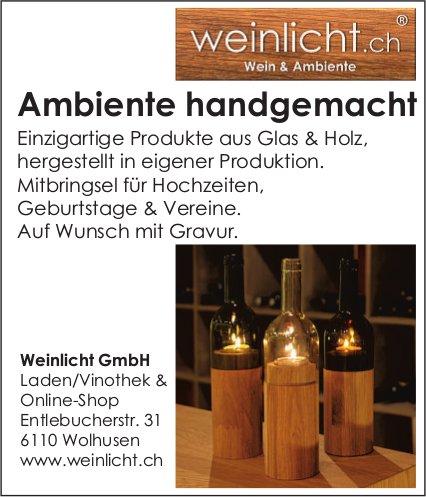 Weinlicht GmbH, Wolhusen - Ambiente handgemacht