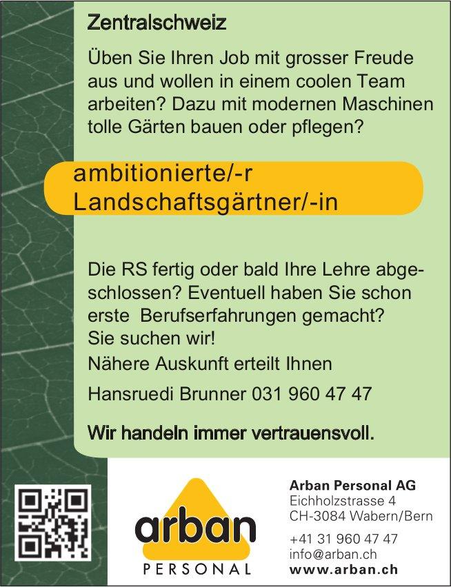 Ambitionierte/r Landschaftsgärtner/in, Arban Personal AG, Wabern/Bern, gesucht
