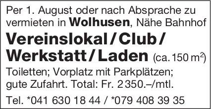 Vereinslokal / Club / Werkstatt / Laden (ca.150 m2), Wolhusen, zu vermieten
