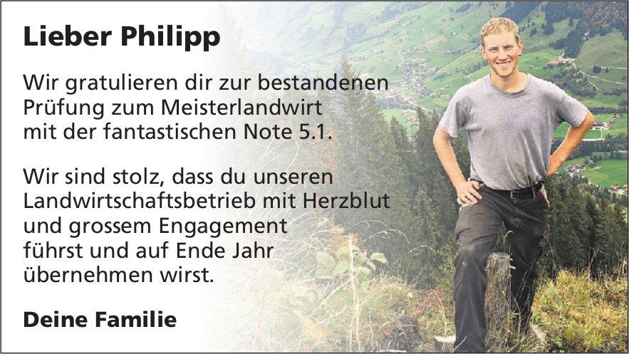 Lieber Philipp - Wir gratulieren dir zur bestandenen Prüfung zum Meisterlandwirt...