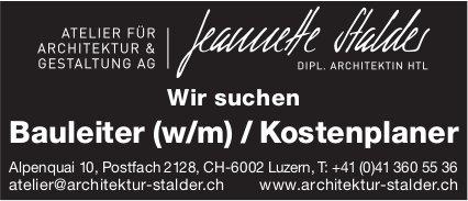 Bauleiter (w/m) / Kostenplaner, Atelier für Architektur & Gestaltung AG, Luzern, gesucht