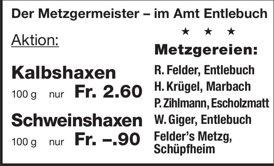 Der Metzgermeister im Amt Entlebuch - Aktion: Kalbshaxen & Schweinshaxen