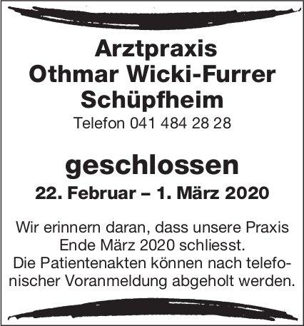 Arztpraxis Othmar Wicki-Furrer, Schüpfheim, geschlossen, 22. Februar – 1. März 2020