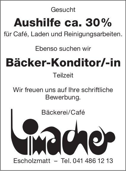 Aushilfe ca. 30% & Bäcker-Konditor/-in, Bäckerei/Café Limacher, Escholzmatt, gesucht