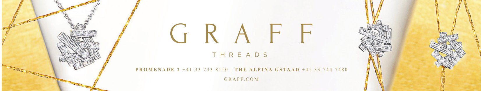 GRAFF THREADS, GSTAAD