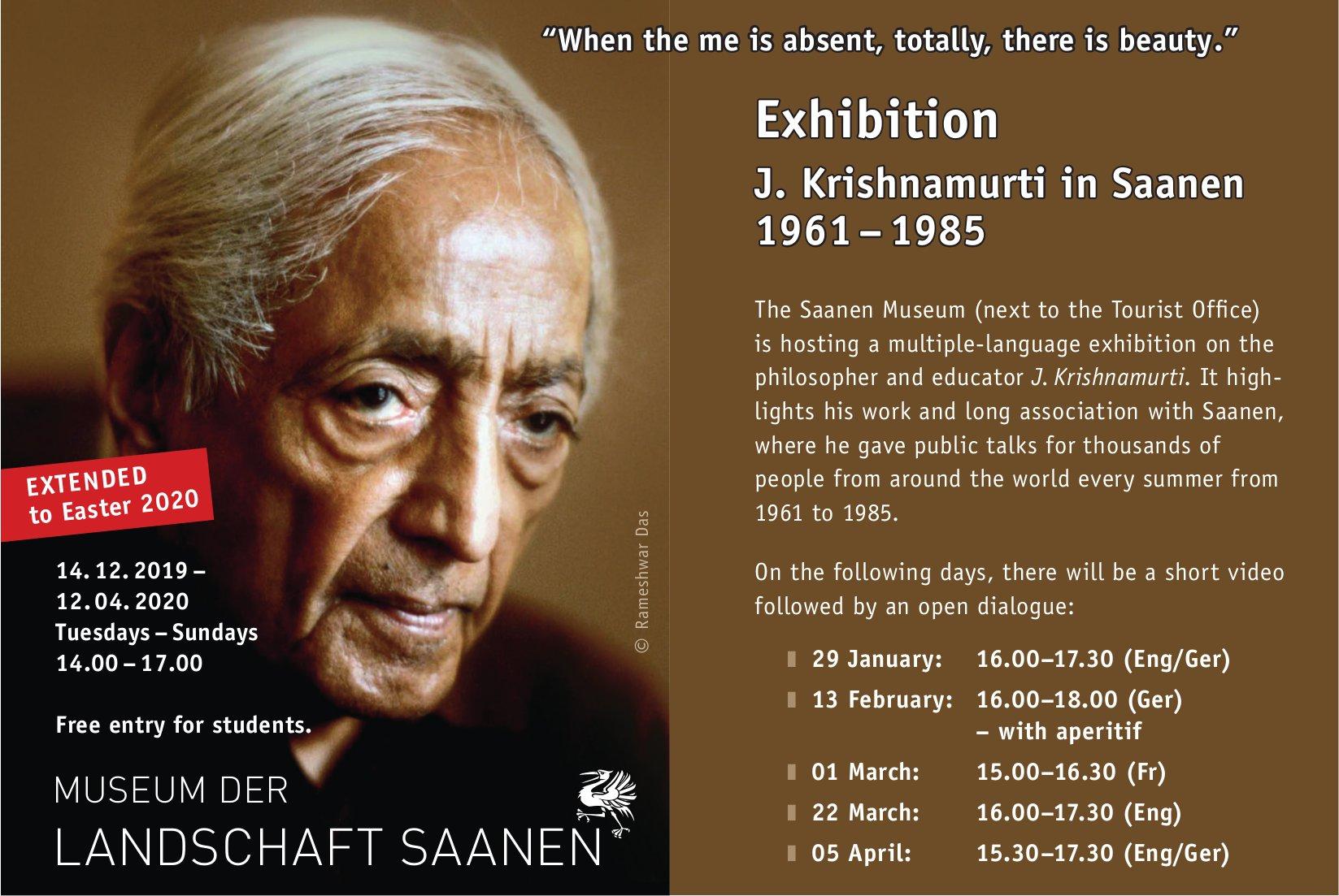 Exhibition J. Krishnamurti in Saanen 1961–1985, bis 5. April, Saanen
