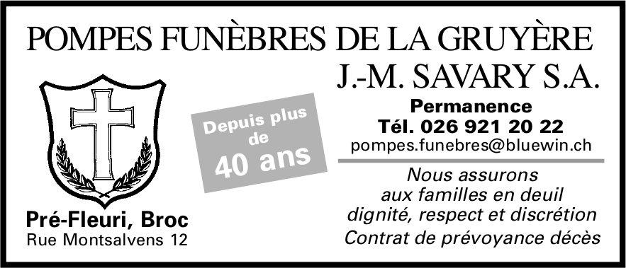POMPES FUNÈBRES DE LA GRUYÈRE J.-M. SAVARY S.A., Broc, Depuis plus de 40 ans