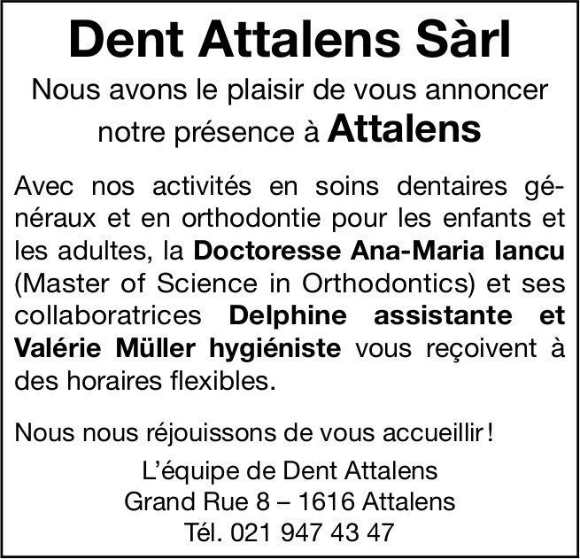 Dent Attalens Sàrl, Attalens, soins dentaires généraux et orthodontie