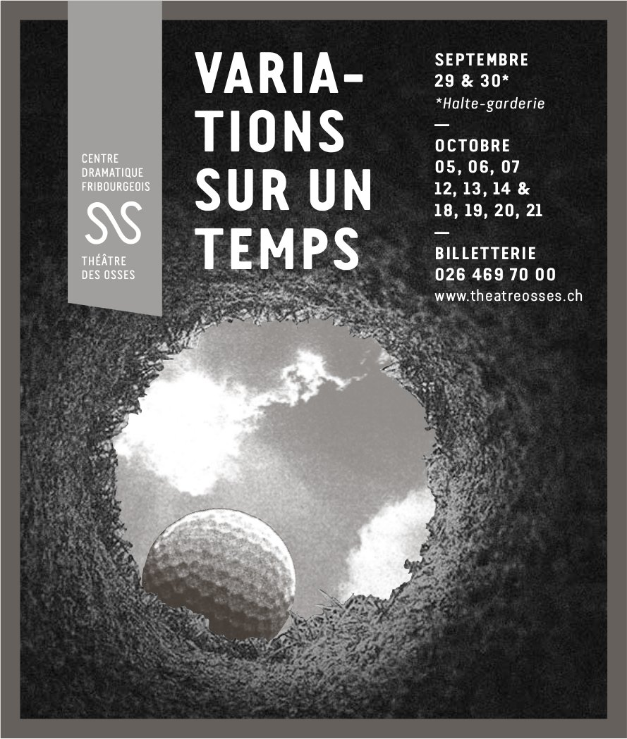 CENTRE DRAMATIQUE FRIBOURGEOIS, septembre et octobre, Variation sur un temps