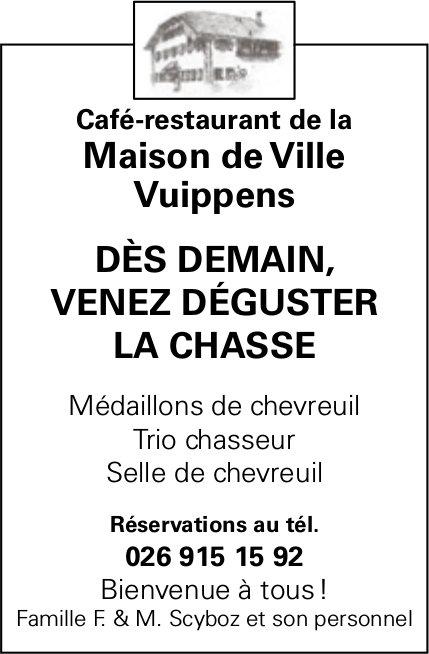 Café-restaurant de la Maison de Ville Vuippens - dès demain venez déguster la chasse