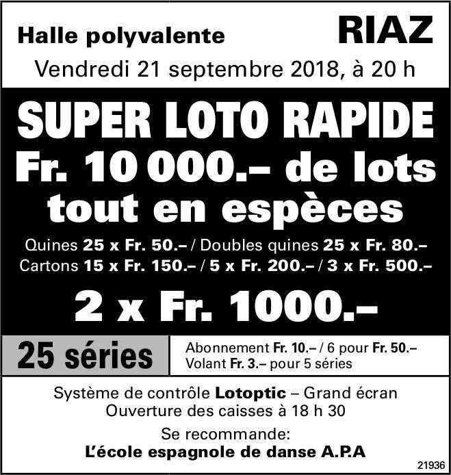 SUPER LOTO RAPIDE, 21 septembre, Halle polyvalente, Riaz