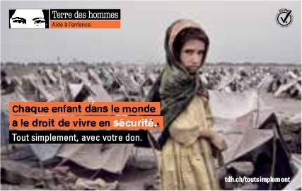 Terre des hommes -Chaque enfant dans le monde a le droit de vivre en sécurité.