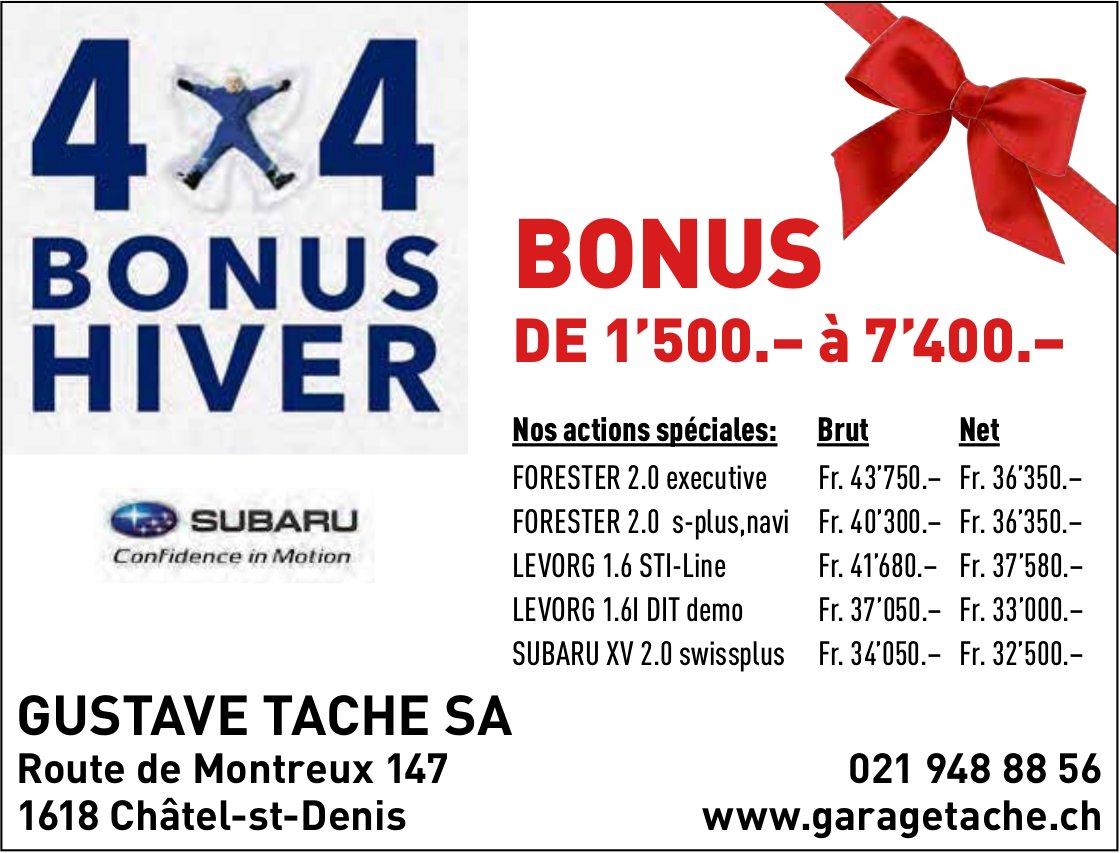 GUSTAVE TACHE SA, 1618 Châtel-st-Denis, Bonus de 1'500.- à 7'400.-