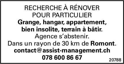 RECHERCHE À RÉNOVER POUR PARTICULIER - Dans un rayon de 30 km de Romont.