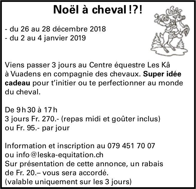 Centre équestre Les Kâ, Vuadens, Noël à cheval ? du 26 au 28 décembre