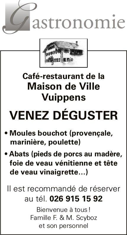 Café-restaurant de la Maison de Ville, Vuippens, Venez déguster moule bouchot et abat