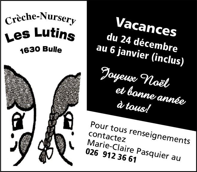 Crèche-Nursery Les Lutins, Bulle, Vacances du 24 décembre au 6 janvier (inclus)