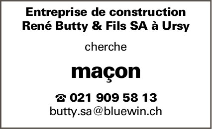 Maçon, Entreprise de construction René Butty & Fils SA, Ursy, rechercher