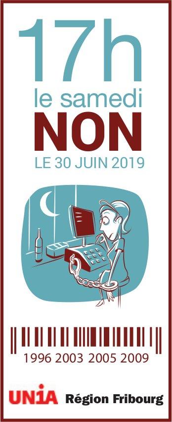 UNIA, Fribourg, 17h le samedi - Non Le 30 Juin  2019