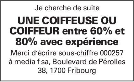UNE COIFFEUSE OU COIFFEUR entre 60% et 80% avec expérience, Fribourg, recherché