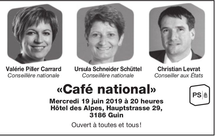 «Café national», 19 juin 2019, Hôtel des Alpes, Guin