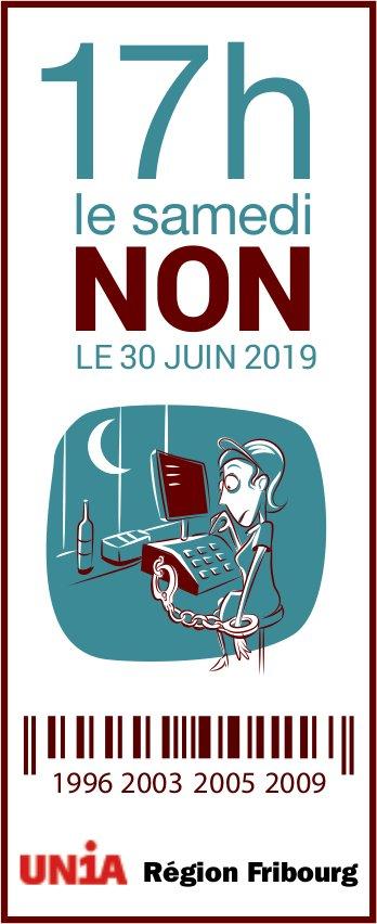 UNIA, Région de Fribourg, 17h le samedi non Le 30 juin
