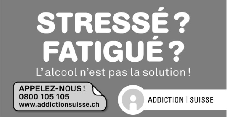 ADDICTION SUISSE - STRESSE ? FATIGUÉ ? L'alcool n'est pas la solution!