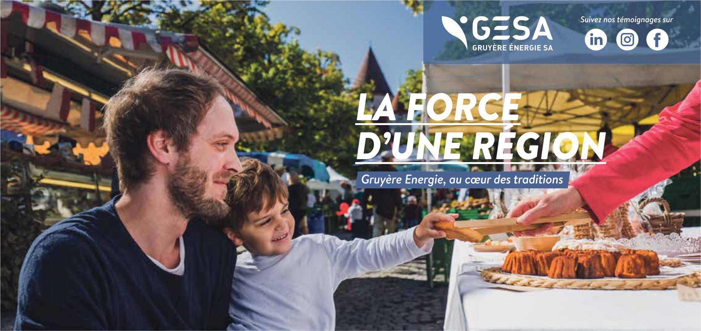GESA GRUYÈRE SA - LA FORCE D'UNE RÉGION