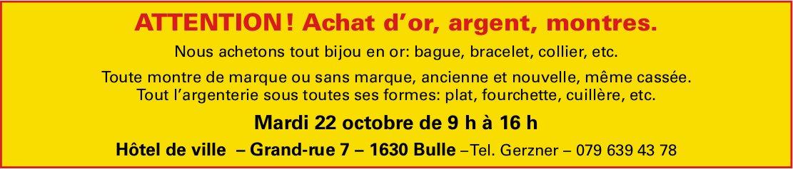 ATTENTION ! Achat d'or, argent, montres, 22 octobre, Hôtel de Ville, Bulle